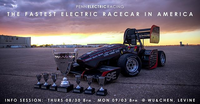 Want to build a racecar? We're looking to grow our group of campus' brightest students in Mechanical, Electrical, Computer Science, and Operations. Find out more at our info sessions, see us at the Activities and ESAC fairs, or check out our website at pennelectricracing.com  INFO SESSIONS: Thursday, Aug 30, 8pm Monday, Sep 3, 8pm Wu & Chen Auditorium, Levine Hall