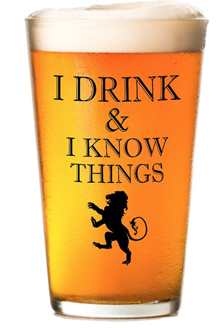 Game Of Thrones I Drink and I Know Things Beer Glass