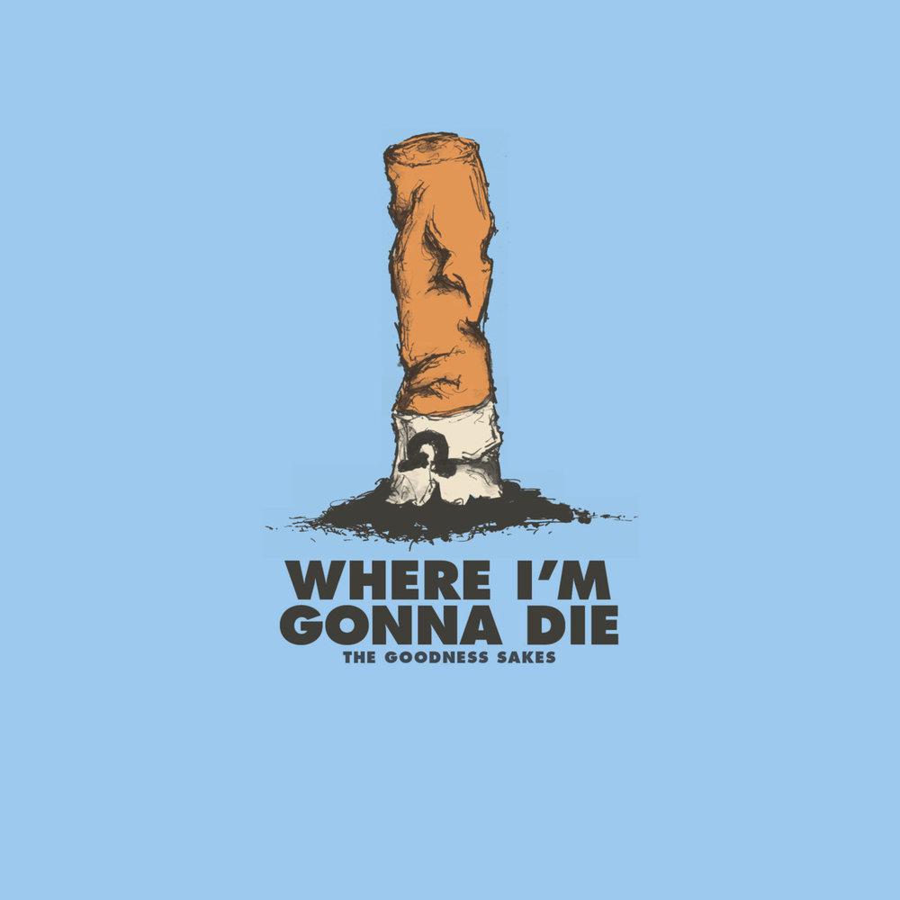 Where I'm Gonna Die (2015)