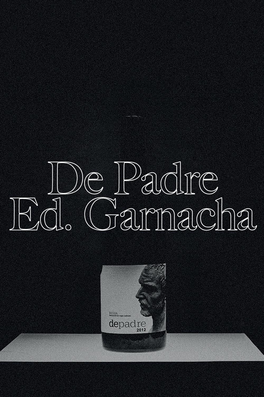De Padre Edicion Garnacha  - 100% GARNACHA (OLD VINES)