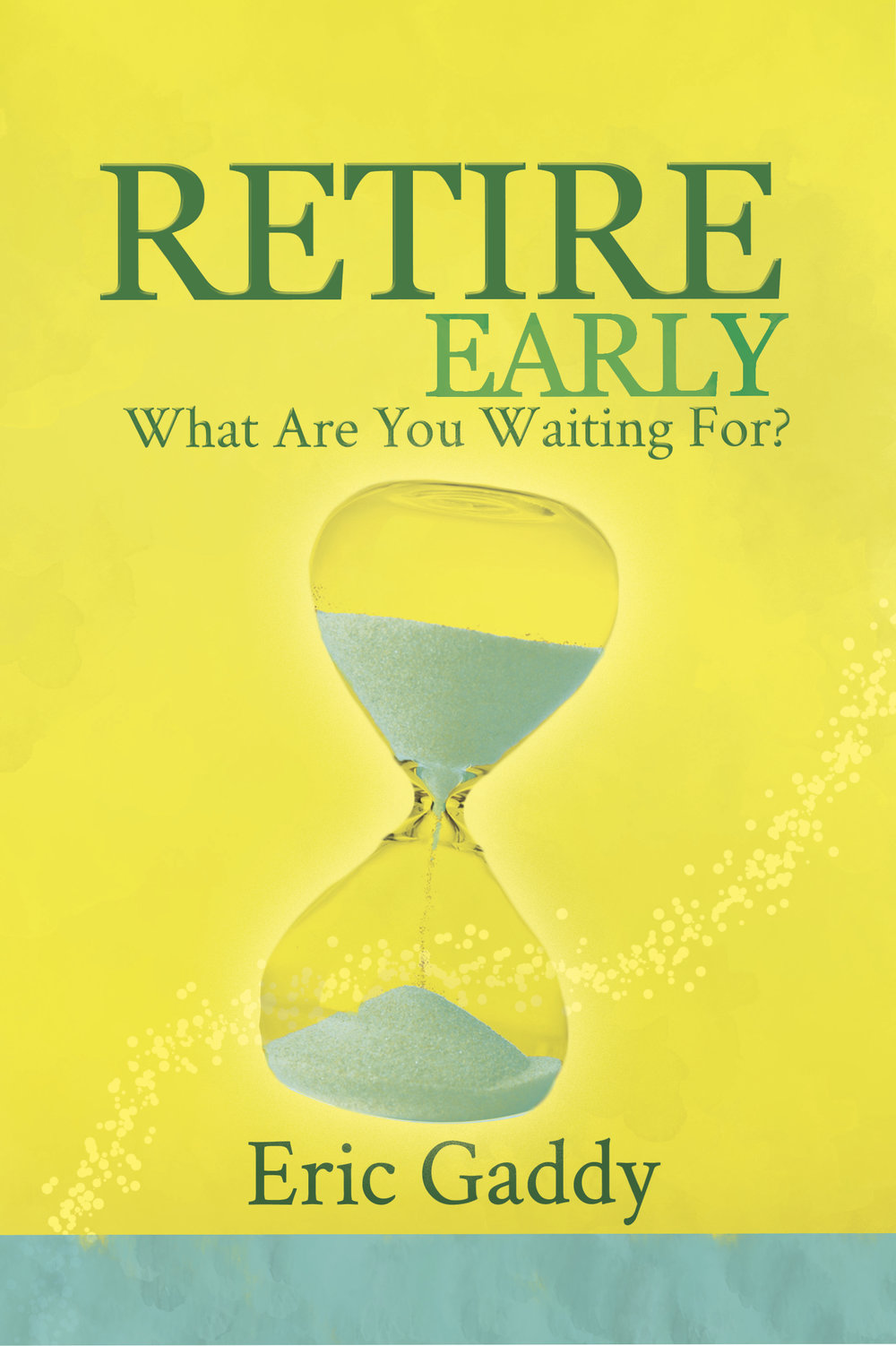 Eric Gaddy_Retire Early cover.jpg