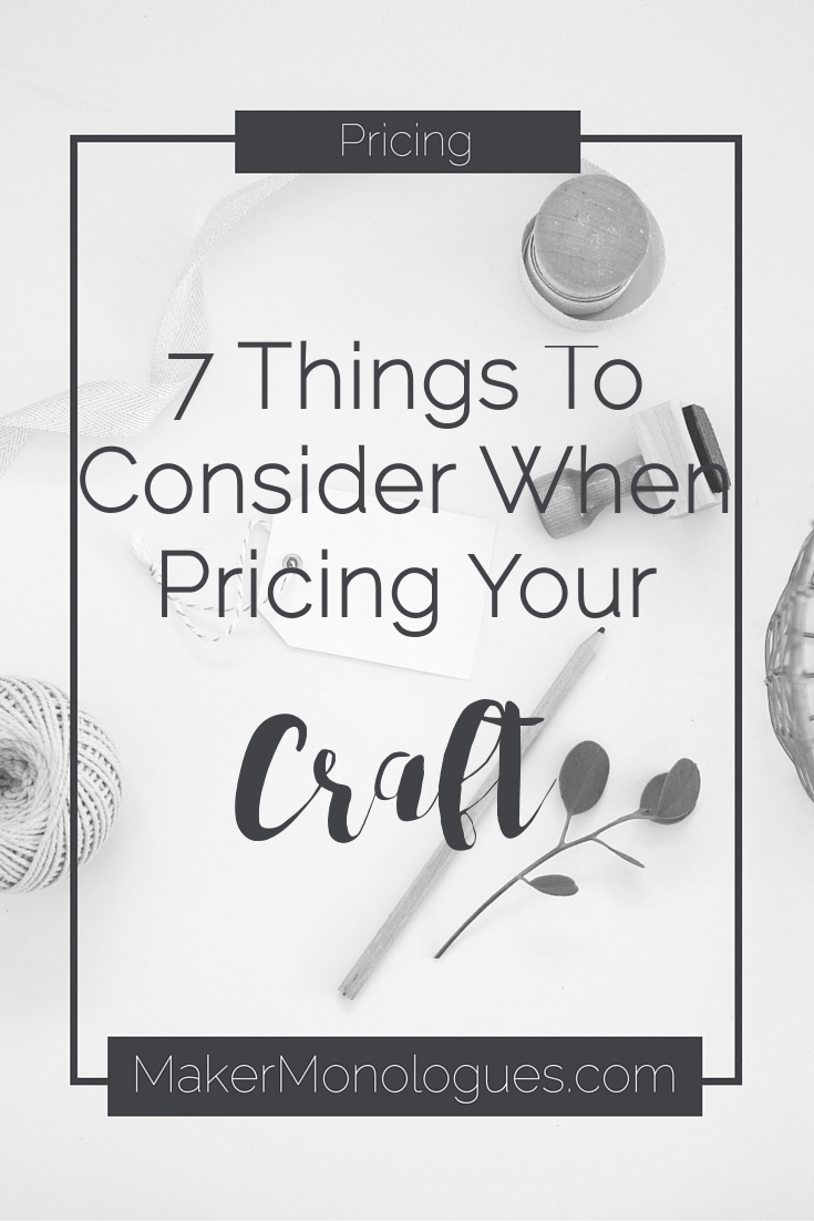 7 Things To Consider When Pricing Your Craft