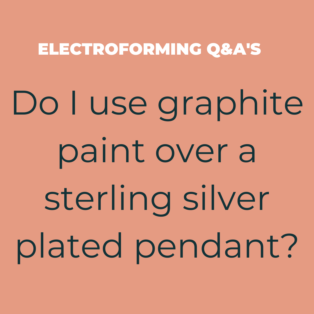 Do I use graphite paint over a sterling silver plated pendant? — Maker Monologues