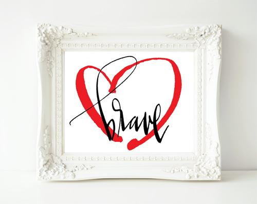 brave heart free art print.jpg
