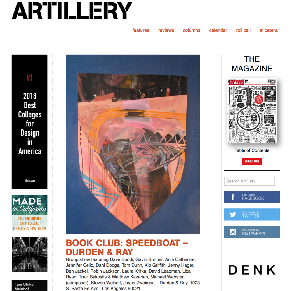 Durden and Ray in Artillery - Ezrha Jean Black wrote a great article on our exhibition Book Club: Speedboathttps://artillerymag.com/book-club-speedboat-durden-ray/BOOK CLUB: SPEEDBOAT Curated by Steven WolkoffGroup show featuring Dave Bondi, Gavin Bunner, Ania Catherine, Jennifer Celio, Dani Dodge, Tom Dunn, Kio Griffith, Jenny Hager, Ben Jackel, Robin Jackson, Laura Krifka, David Leapman, Liza Ryan, Traci Sakosits & Matthew Kazarian, Michael Webster (composer), Steven Wolkoff, Jayna ZweimanRun of show: Feb. 3-Feb. 24, 2018 Hours: Tuesday-Saturday 10 a.m.-6 p.m.