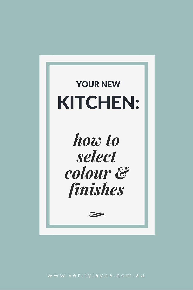 Your New Kitchen: How to select colour and finishes
