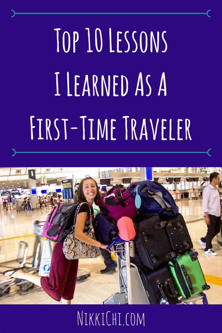 Top 10 Lessons I Learned As A First-Time Traveler