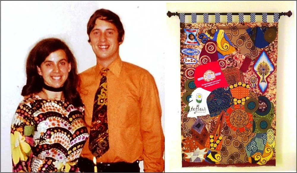 Brightly patterned material is symbolic of my family connections:  (left)  On the night we announced our engagement (Kay's 19th birthday, November 8, 1973) I was wearing one of my future mother-in-law's handmade neckties.  (right)  Scraps from our daughter Angelina's Peace Corps outfits were made into a quilt wall hanging after her return in 2010.