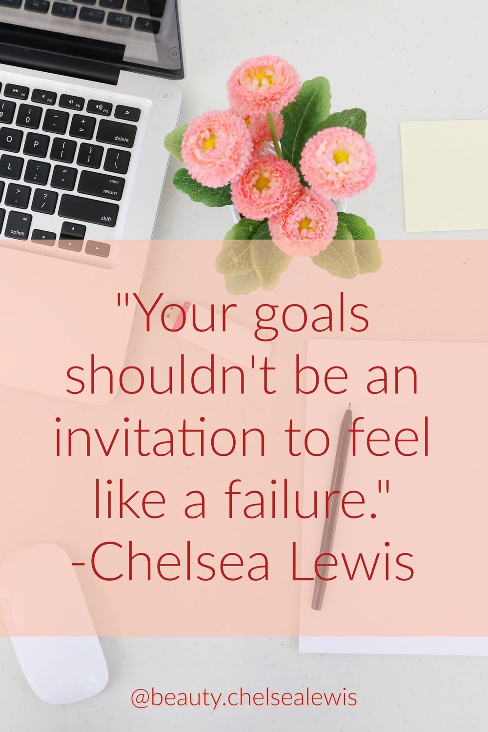 Your goals shouldn't be an invitation to feel like a failure.
