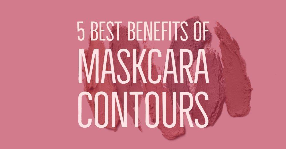 5 Best Benefits of Maskcara Contours