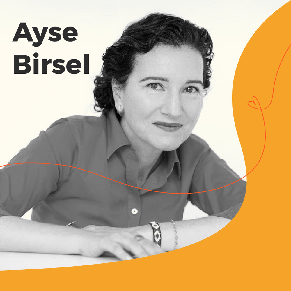 Ayse Birsel  is the Co-founder and Creative Director of   Birsel + Seck,   the award-winning design and innovation studio working with Herman Miller, GE, Colgate-Palmolive, IKEA, and Toyota among others.The New York-based designer is the creator of    Design the Life You Love     ,   a book and coursework that teaches designers and non-designers how to create a meaningful life using her design process, Deconstruction: Reconstruction™.Ayse was identified by Fast Company as one of the world's most creative people and is on the Thinkers50 Radar List of the 30 management thinkers most likely to shape the future of organizations.