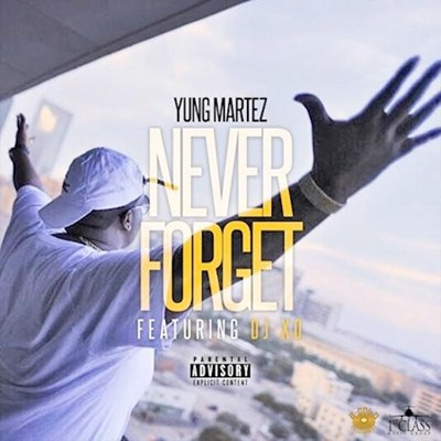 Yung-Martez-Never-Forget.jpg