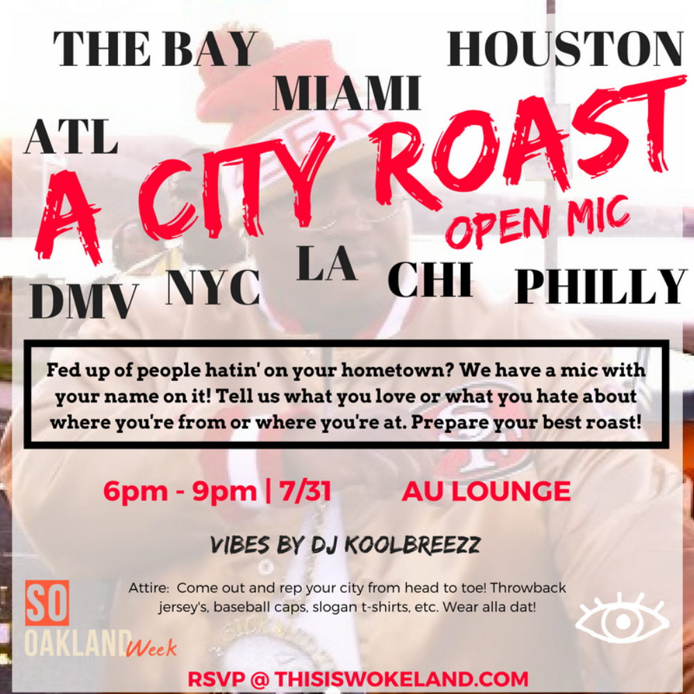 tuesday july 31st @6pm  wokeland podcast:a city roast @au lounge        ***FREE **