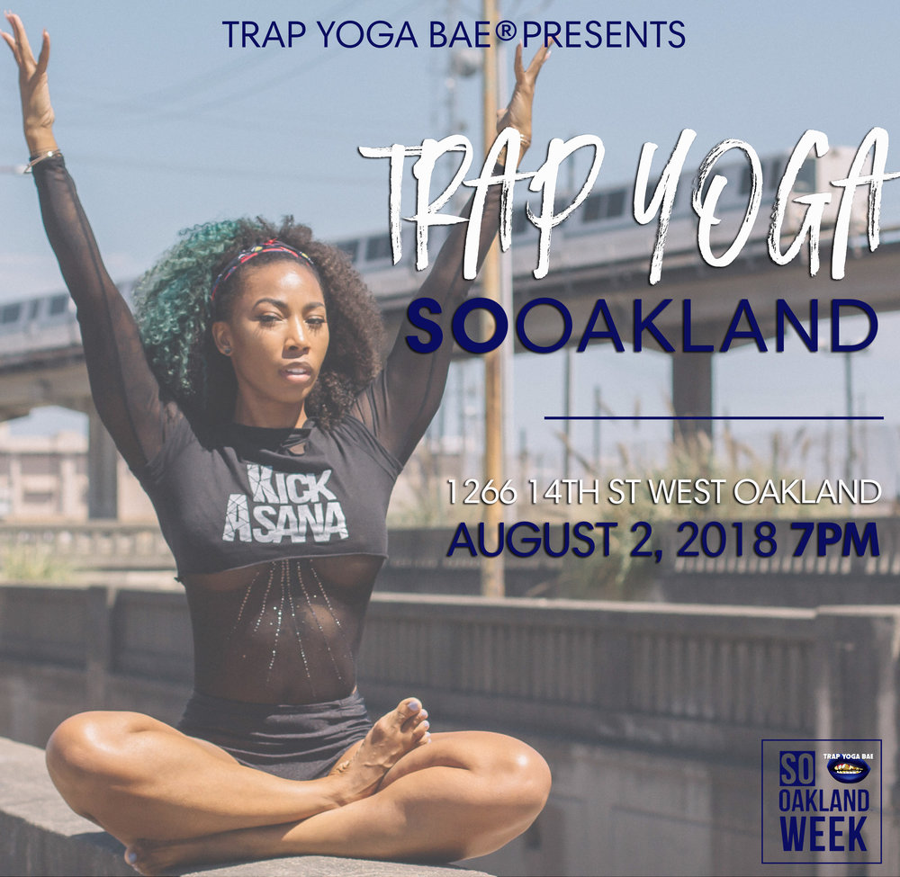 THURSDAY AUG 2ND @7PM    TRAP YOGA@1266 14TH STREET. OAKLAND  CLICK LINK BELOW FOR TIX.   $18