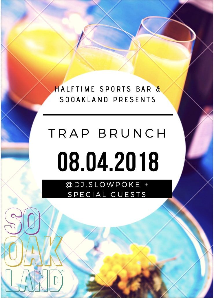 SAT AUG 4TH @12PM   TRAP BRUNCH @HALF TIME SPORTS BAR