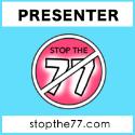 stop the 77 presenter