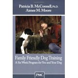 Family Friendly Dog training, Patricia McConnell