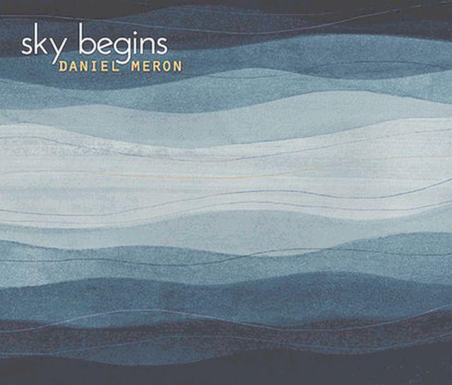 Daniel Meron - Sky Begins (2016)
