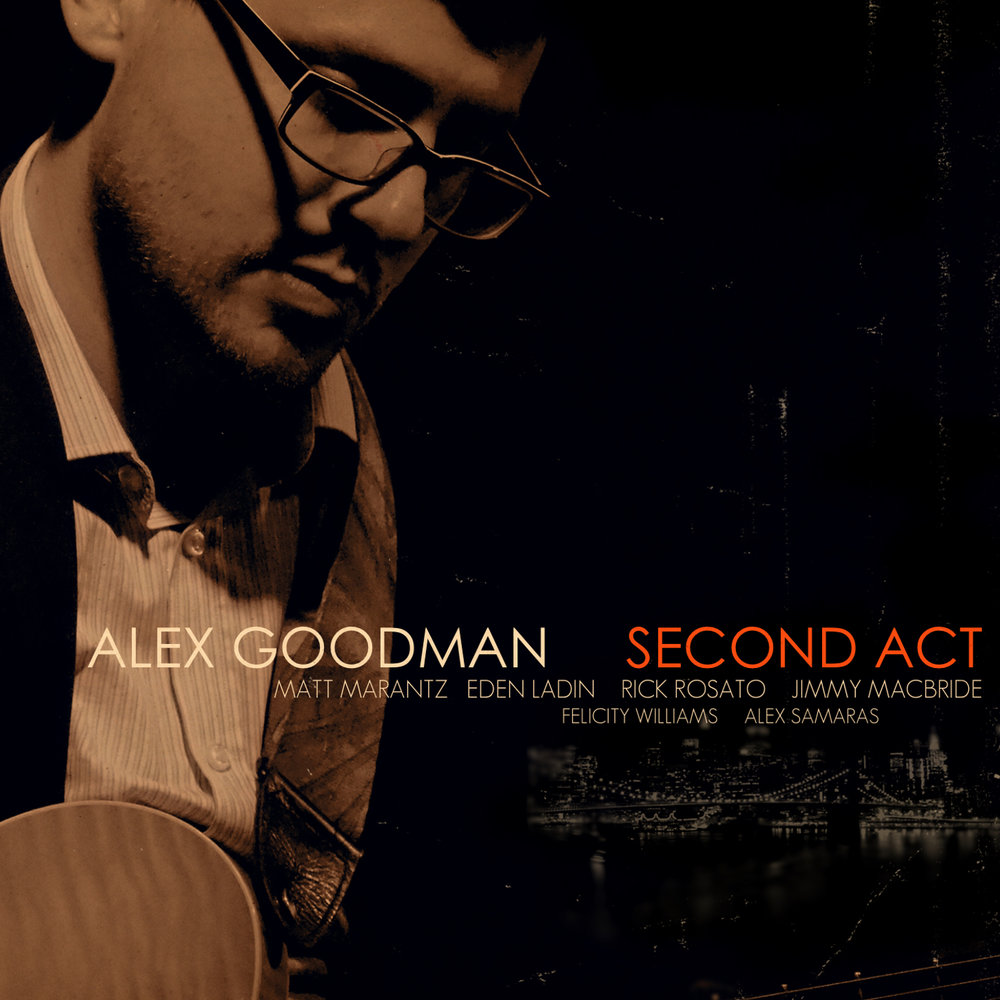 Alex Goodman - Second Act (2017)