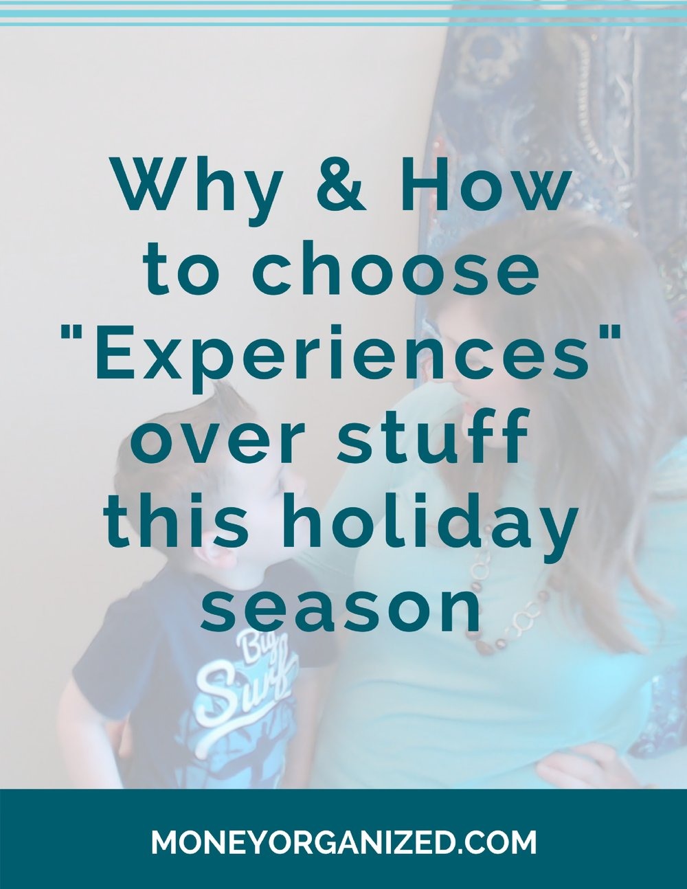 "Why & How to choose ""Experiences"" over stuff this holiday season. My husband and I turned a corner in our emotional maturity. Granted, we have always been ""old souls"" intellectually. But like everyone else, we have our share of emotional baggage that has, on occasion, driven our consumption decisions. This particular corner came down to not equating stuff with a life of richness."