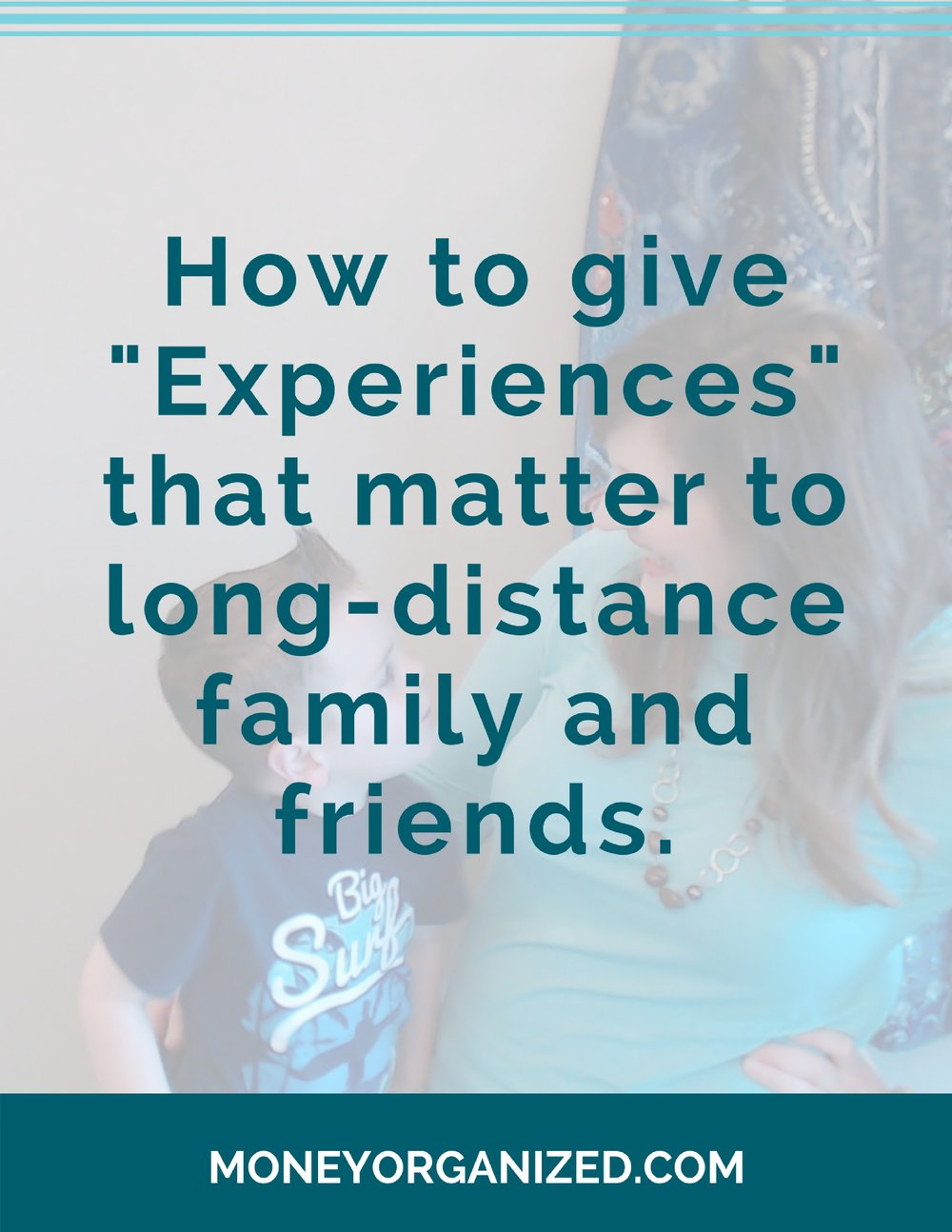 When your loved ones live far away and you want to gift them something to show you're thinking about them. But you don't really want to add to the number of things they have to maintain, dust, clean, or move. What do you do? Focus on giving them an Experience.