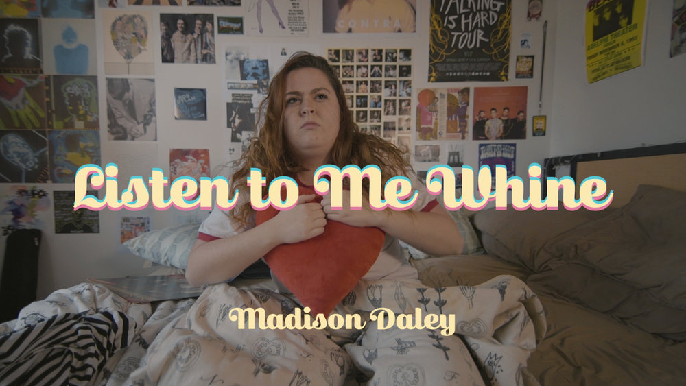 Madison Daley - Listen To Me Whine (Official Music Video)