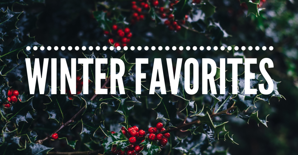 winter favorites.PNG