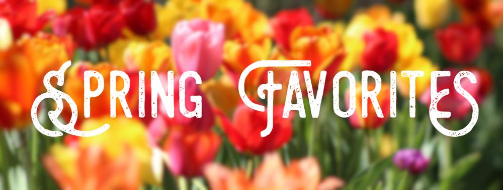 spring favorites.PNG
