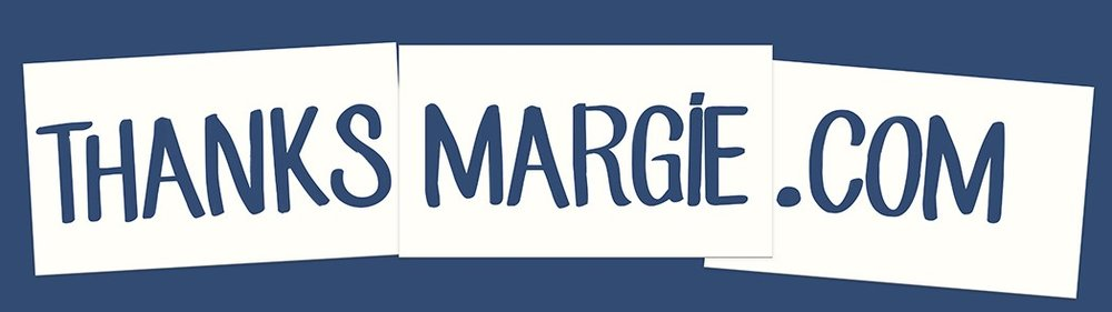 Thanks Margie.com