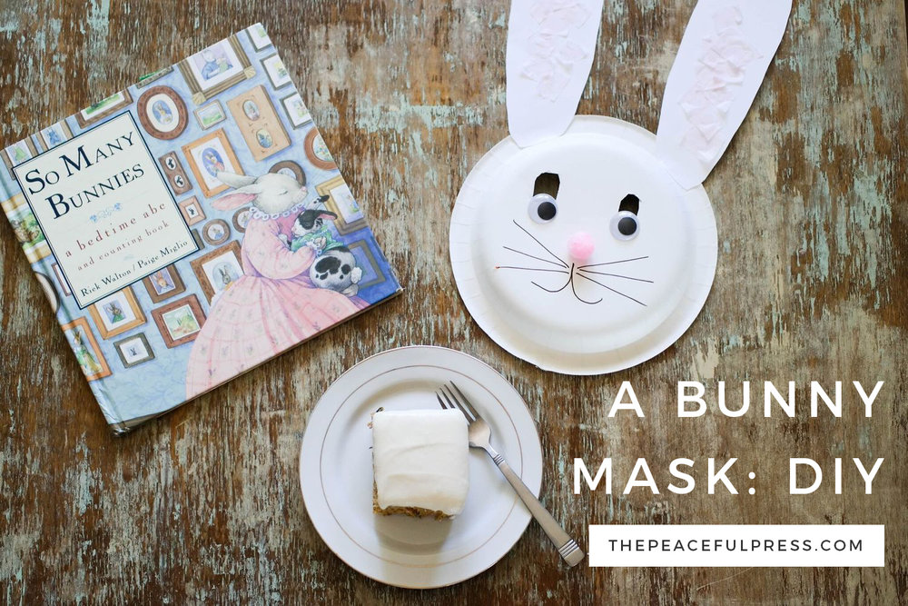 A Bunny Mask Diy The Peaceful Press
