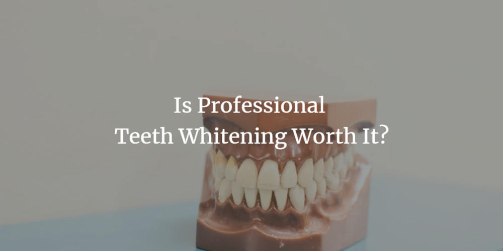 is-professional-teeth-whitening-worth-it.png