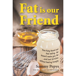 Sammy Pepys  - Author of  Fat is our Friend . A better balanced body by dropping the carbs and dialing up the  fat .