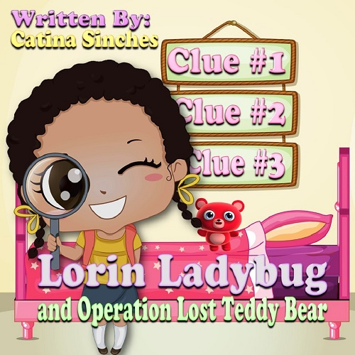 Oh no! Can you help me find my teddy bear?     When Lorin wakes up from her afternoon nap, she notices that Teddy is missing. Where could she possibly be? She invites you to join in on her search for her furry best friend. Let the adventure begin!   Ebook  Purchase available at  http://amzn.to/29VYZHb