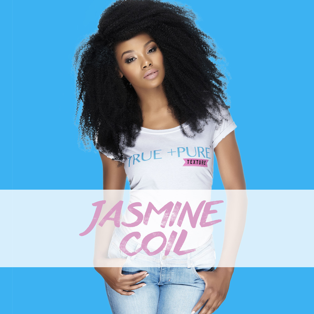 Jasmine Coil:     4c Afro Coily  realness for our highly textured beauties. Ultra volume, texture and statement. Texture that's totally coily and flawlessly kinky. Beyond versatile, so twist it, wand it, fro it and more.