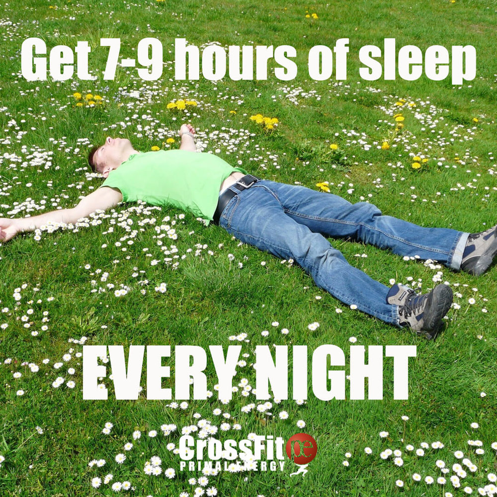 Athletes need 7-9 hours of sleep each night so they can be rested, recovered, and ready to tackle another day of WODs and work.