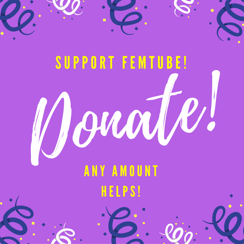 "[Image description: ""Support FemTube! Donate! Any Amount Helps!"" in yellow and white font on an electric purple background]"