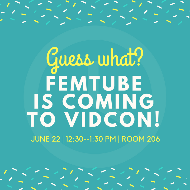 "[Image: light blue background with white, yellow, and blue confetti. The text is yellow and white and reads: ""Guess what? FEMTUBE is coming to VidCon! June 22, 12:30--1:30 PM. Room 206]"