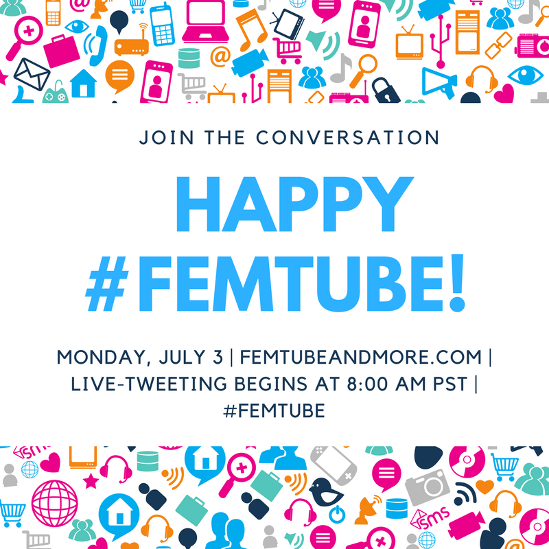 "[Image: background is multicolored social media icons, headphones, gaming consoles, and cameras. In the center of the image on a white background, ""Join the Conversation! Happy FemTube! Monday, July 3 