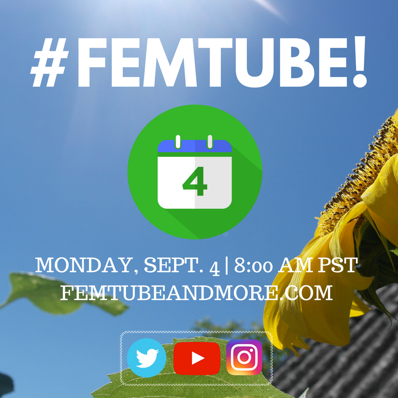 "[Image: background is a close-up of a sunflower with a roof behind the flower. The text in the image is ""#FEMTUBE"" in white capital letters, with a green calendar graphic in the center of the 4th. In the center of the image is text in white capital letters: ""Monday, September 4 