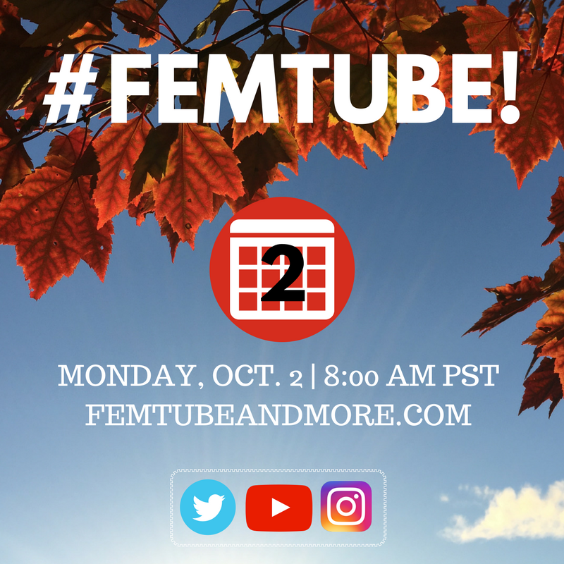 "[Image: background is a blue sky with orange leaves. Text is white capital font with #FemTube! In the middle of the image is a red circle with a white calendar icon and a black 2. The bottom of the image has white text: ""Monday, October 2 