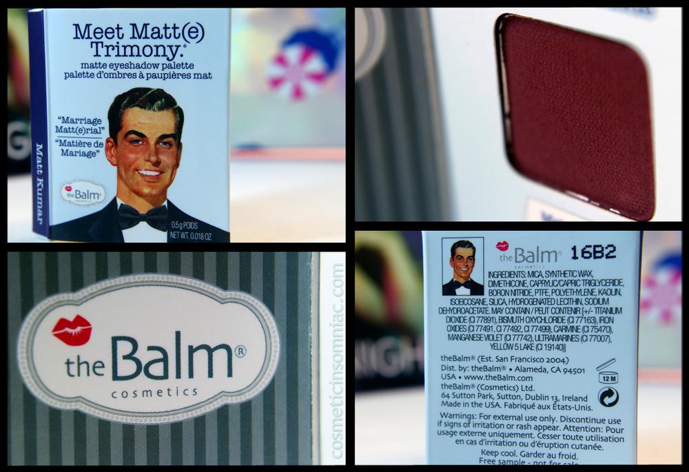 the Balm cosmetics - Meet Matte(e) Trimony - single eyeshadow Colour: Matt Kumar  (0.5 g) Approx. value: $1.16 USD   Full Palette Retail: Approx. $42.00 USD