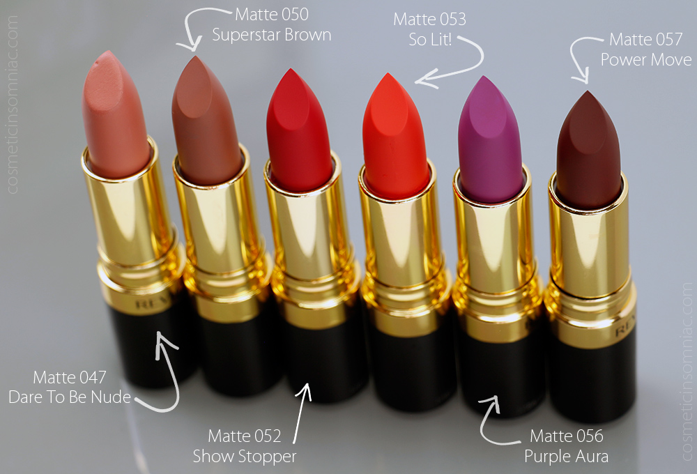 REVLON Matte is Everything by Super Lustrous      L to R:  Dare To Be Nude, Superstar Brown, Show Stopper, So Lit!, Purple Aura, Power Move    Price varies.   Made in USA.