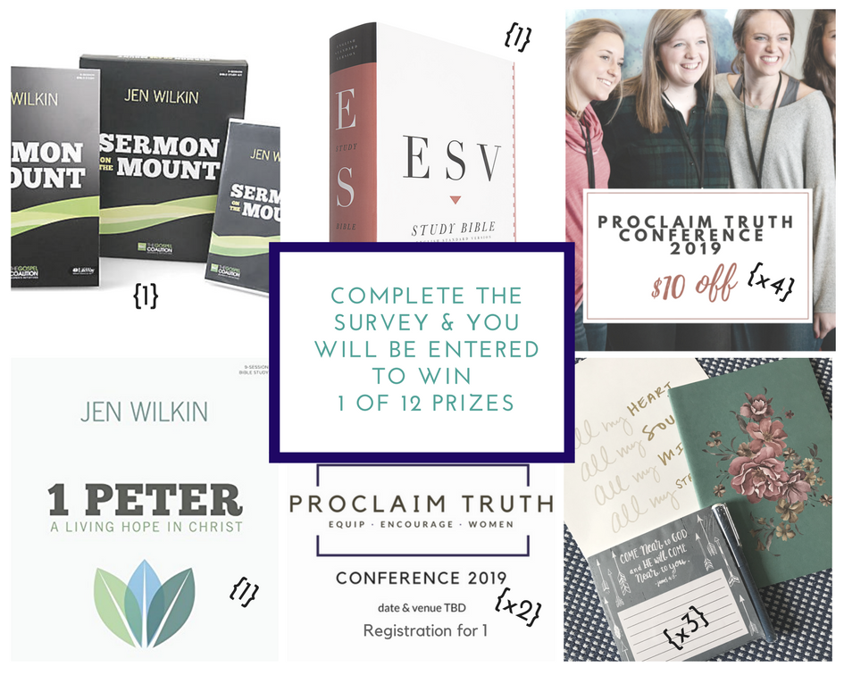"Thank you for taking time to share your feedback for your experience at Proclaim Truth Conference 2018.  You will be entered to win 1 of 12 prizes. There will be 12 winners in all. Winners will be announced in March.    Prizes include: Registration for Proclaim Truth Conference 2019,  Journal swag bag, $10 off Proclaim Truth Conference 2019, ""Sermon on the Mount"" Bible Study Kit, ESV Study Bible,  and ""1 Peter"" Bible Study Kit."