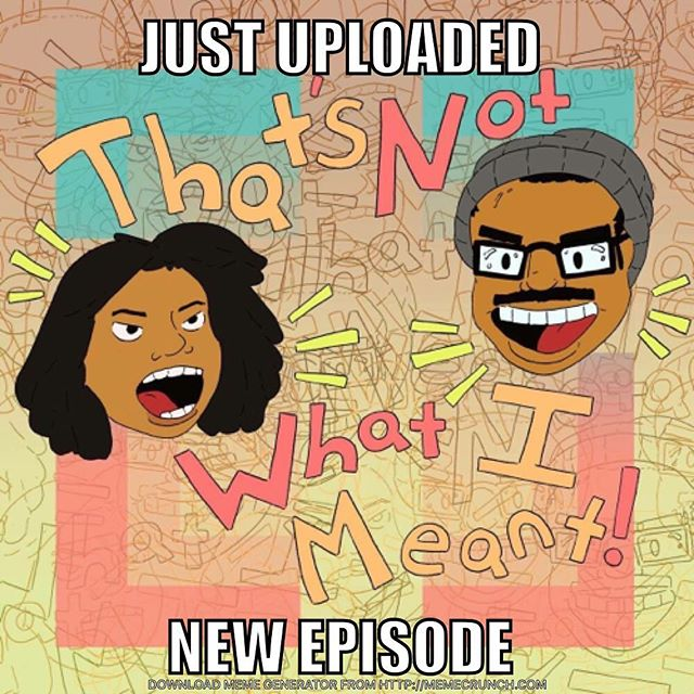 Hot and ready!! Just uploaded a new installment of #dudethatsnotwhatimeant podcast. Listen, like, comment, subscribe. Link is in bio #podcast#chicago#comedy#lemonade #prince