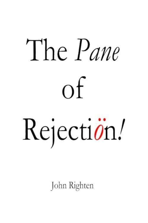 The Pane of Rejection