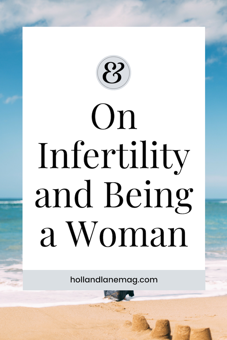 Does infertility make me less of a woman? My body doesn't do what it was made to do. Click to read more from Holl & Lane Magazine at hollandlanemag.com