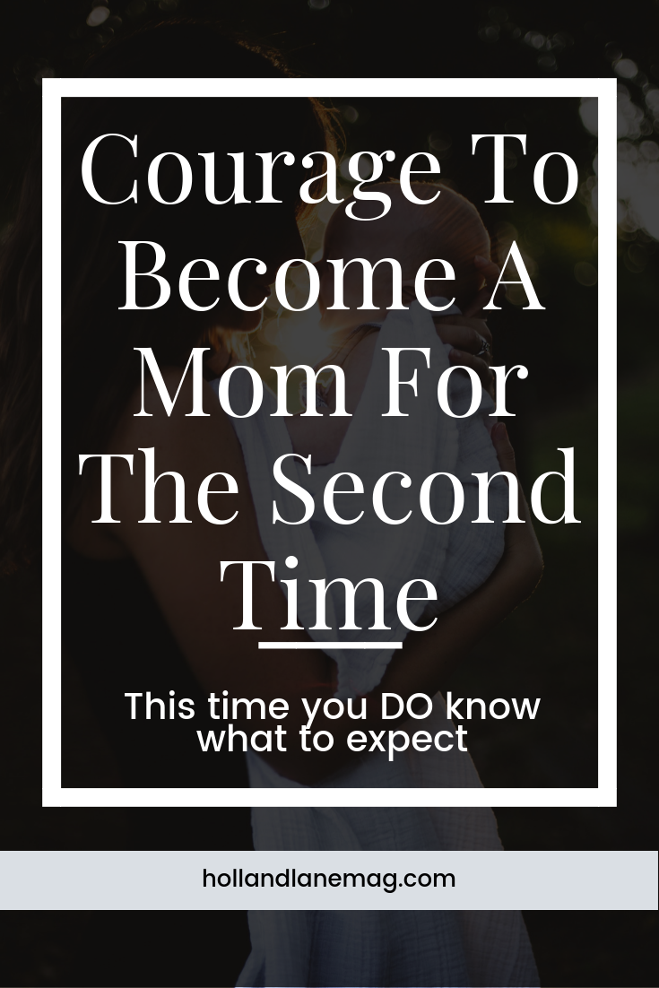 The courage to become a mother for the second time. Knowing the ups and downs of being a parent and doing it anyway. Click to read more at hollandlanemag.com