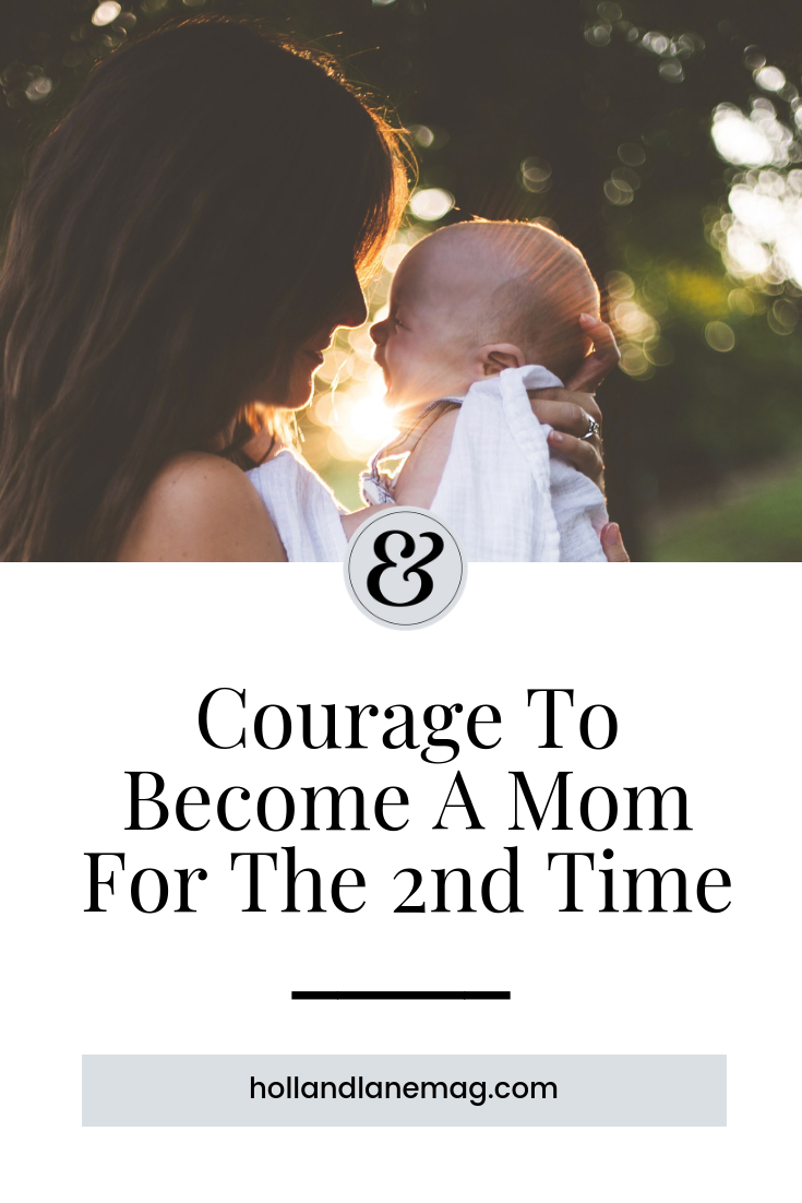 It takes a lot of courage to be a mom for the second time. After your first baby, now you DO know what to expect. Click to read more at hollandlanemag.com