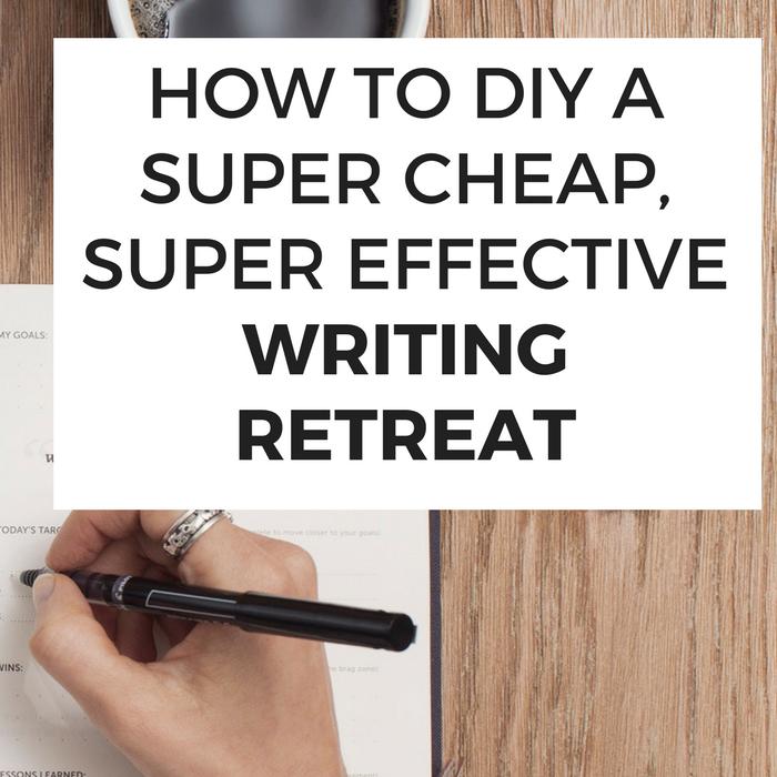 How to DIY a super cheap, super effective writing retreat