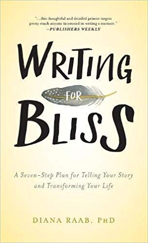 Writing for Bliss : A Seven-Step Plan for Telling Your Story and Transforming Your Life